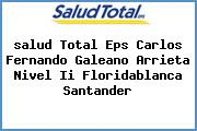<i>salud Total Eps Carlos Fernando Galeano Arrieta Nivel Ii Floridablanca Santander</i>