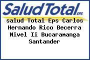 <i>salud Total Eps Carlos Hernando Rico Becerra Nivel Ii Bucaramanga Santander</i>