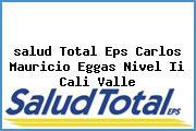 <i>salud Total Eps Carlos Mauricio Eggas Nivel Ii Cali Valle</i>