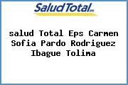 <i>salud Total Eps Carmen Sofia Pardo Rodriguez Ibague Tolima</i>