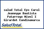 <i>salud Total Eps Carol Jeaneyye Bautista Patarroyo Nivel I Girardot Cundinamarca</i>