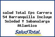 <i>salud Total Eps Carrera 54 Barranquilla Incluye Soledad Y Sabanalarga Atlantico</i>