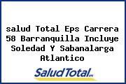 <i>salud Total Eps Carrera 58 Barranquilla Incluye Soledad Y Sabanalarga Atlantico</i>