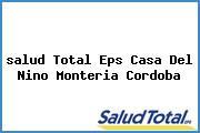 <i>salud Total Eps Casa Del Nino Monteria Cordoba</i>