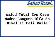 <i>salud Total Eps Casa Madre Canguro Alfa Sa Nivel Ii Cali Valle</i>