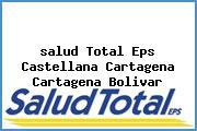 <i>salud Total Eps Castellana Cartagena Cartagena Bolivar</i>
