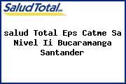 <i>salud Total Eps Catme Sa Nivel Ii Bucaramanga Santander</i>