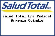 <i>salud Total Eps Cedicaf Armenia Quindio</i>