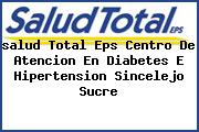 <i>salud Total Eps Centro De Atencion En Diabetes E Hipertension Sincelejo Sucre</i>