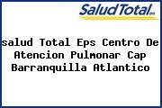 <i>salud Total Eps Centro De Atencion Pulmonar Cap Barranquilla Atlantico</i>