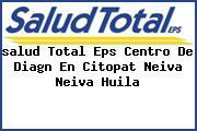 <i>salud Total Eps Centro De Diagn En Citopat Neiva Neiva Huila</i>