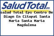 <i>salud Total Eps Centro De Diagn En Citopat Santa Marta Santa Marta Magdalena</i>