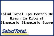 <i>salud Total Eps Centro De Diagn En Citopat Sincelejo Sincelejo Sucre</i>