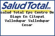 <i>salud Total Eps Centro De Diagn En Citopat Valledupar Valledupar Cesar</i>
