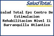 <i>salud Total Eps Centro De Estimulacion Rehabilitacion Nivel Ii Barranquilla Atlantico</i>