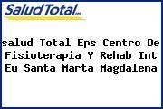 <i>salud Total Eps Centro De Fisioterapia Y Rehab Int Eu Santa Marta Magdalena</i>