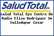 <i>salud Total Eps Centro De Radio Elisa Rodriguez Sm Valledupar Cesar</i>