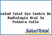 <i>salud Total Eps Centro De Radiologia Oral Sa Palmira Valle</i>