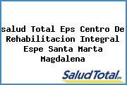 <i>salud Total Eps Centro De Rehabilitacion Integral Espe Santa Marta Magdalena</i>