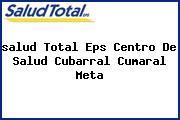 <i>salud Total Eps Centro De Salud Cubarral Cumaral Meta</i>