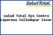 <i>salud Total Eps Centro Loperena Valledupar Cesar</i>
