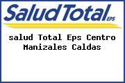 <i>salud Total Eps Centro Manizales Caldas</i>