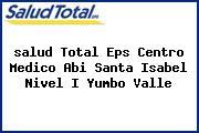 <i>salud Total Eps Centro Medico Abi Santa Isabel Nivel I Yumbo Valle</i>