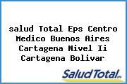 <i>salud Total Eps Centro Medico Buenos Aires Cartagena Nivel Ii Cartagena Bolivar</i>