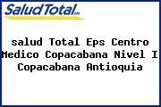 <i>salud Total Eps Centro Medico Copacabana Nivel I Copacabana Antioquia</i>