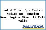 <i>salud Total Eps Centro Medico De Atencion Neurologica Nivel Ii Cali Valle</i>