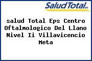 <i>salud Total Eps Centro Oftalmologico Del Llano Nivel Ii Villavicencio Meta</i>