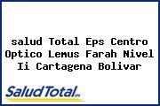 <i>salud Total Eps Centro Optico Lemus Farah Nivel Ii Cartagena Bolivar</i>