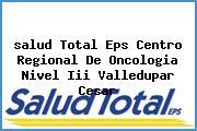<i>salud Total Eps Centro Regional De Oncologia Nivel Iii Valledupar Cesar</i>