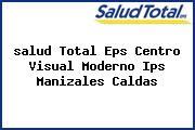 <i>salud Total Eps Centro Visual Moderno Ips Manizales Caldas</i>