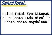 <i>salud Total Eps Citopat De La Costa Ltda Nivel Ii Santa Marta Magdalena</i>