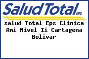 <i>salud Total Eps Clinica Ami Nivel Ii Cartagena Bolivar</i>