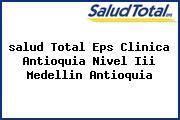 <i>salud Total Eps Clinica Antioquia Nivel Iii Medellin Antioquia</i>