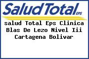 <i>salud Total Eps Clinica Blas De Lezo Nivel Iii Cartagena Bolivar</i>