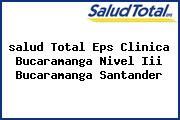 <i>salud Total Eps Clinica Bucaramanga Nivel Iii Bucaramanga Santander</i>