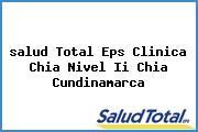 <i>salud Total Eps Clinica Chia Nivel Ii Chia Cundinamarca</i>
