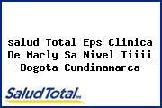 <i>salud Total Eps Clinica De Marly Sa Nivel Iiiii Bogota Cundinamarca</i>
