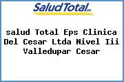 <i>salud Total Eps Clinica Del Cesar Ltda Nivel Iii Valledupar Cesar</i>