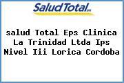 <i>salud Total Eps Clinica La Trinidad Ltda Ips Nivel Iii Lorica Cordoba</i>