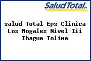 <i>salud Total Eps Clinica Los Nogales Nivel Iii Ibague Tolima</i>