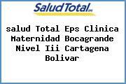 <i>salud Total Eps Clinica Maternidad Bocagrande Nivel Iii Cartagena Bolivar</i>