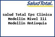 <i>salud Total Eps Clinica Medellin Nivel Iii Medellin Antioquia</i>