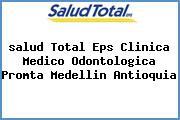 <i>salud Total Eps Clinica Medico Odontologica Promta Medellin Antioquia</i>