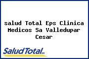 <i>salud Total Eps Clinica Medicos Sa Valledupar Cesar</i>