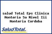 <i>salud Total Eps Clinica Monteria Sa Nivel Iii Monteria Cordoba</i>