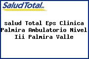 <i>salud Total Eps Clinica Palmira Ambulatorio Nivel Iii Palmira Valle</i>